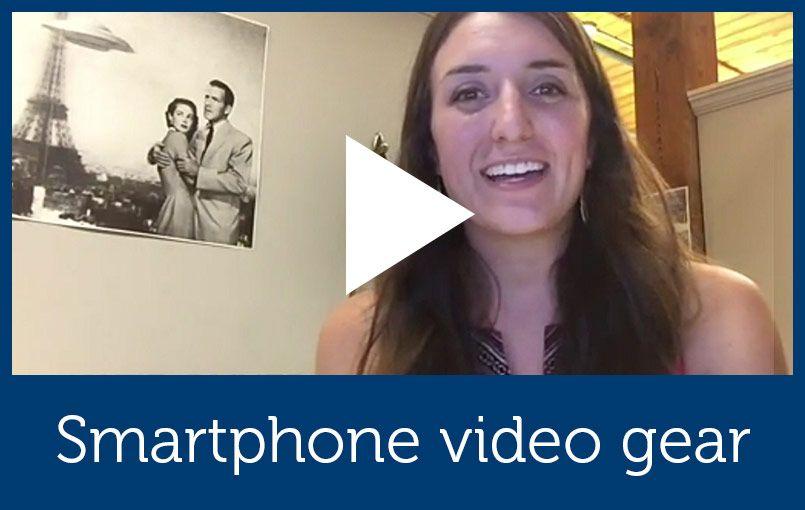 Smartphone video gear